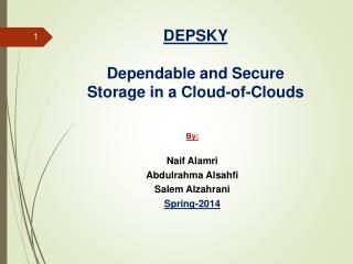 DEPSKY  Dependable and Secure Storage in a Cloud-of-Clouds