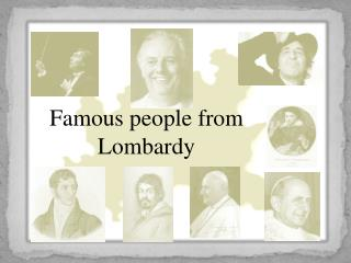 Famous people from Lombardy