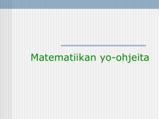 Matematiikan yo-ohjeita