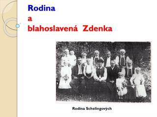 Rodina a  blahoslaven�  Zdenka