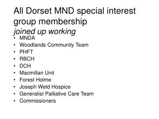 All Dorset MND special interest group membership joined up working