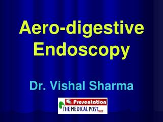 Aero-digestive Endoscopy