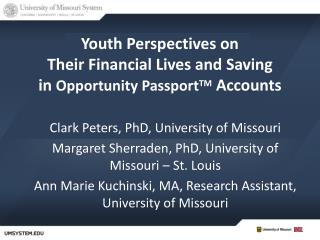 Youth Perspectives on  Their Financial Lives and Saving  in  Opportunity Passport TM  Accounts