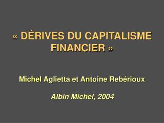 D RIVES DU CAPITALISME FINANCIER