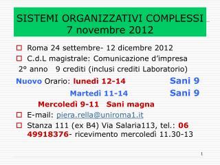SISTEMI ORGANIZZATIVI COMPLESSI 7 novembre 2012