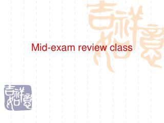 Mid-exam review class
