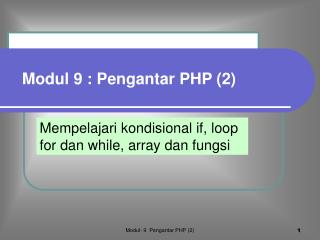 Mempelajari kondisional if, loop for dan while, array dan fungsi