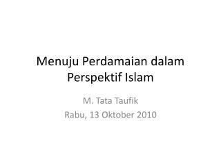Menuju Perdamaian dalam Perspektif Islam