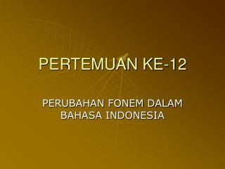 PERTEMUAN KE-12