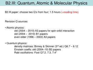 B2.III: Quantum, Atomic & Molecular Physics