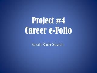 Project #4 Career e-Folio