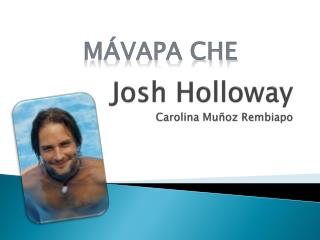 Josh  Holloway Carolina  Mu�oz Rembiapo