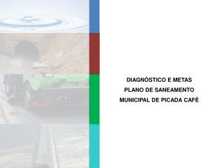 DIAGNÓSTICO E METAS PLANO DE SANEAMENTO MUNICIPAL DE PICADA CAFÉ