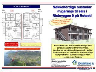 Nøkkelferdige bustadar m/garasje til sals i Ristevegen 9 på Rotset !