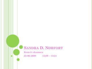 Sandra D. Nørfort