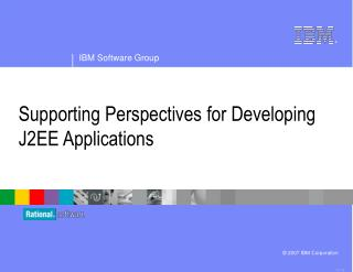 Supporting Perspectives for Developing J2EE Applications