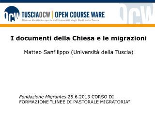 I documenti della Chiesa e le migrazioni Matteo Sanfilippo (Università della Tuscia)