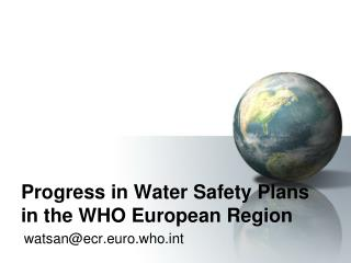 Progress in Water Safety Plans in the WHO European Region