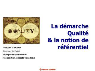La démarche  Qualité & la notion de référentiel