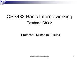 CSS432 Basic Internetworking Textbook Ch3.2