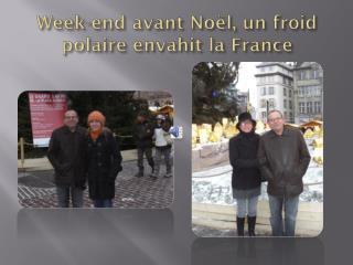 Week - end avant Noël, un froid polaire envahit la France