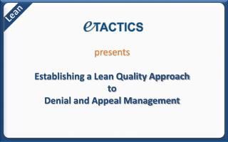 presents Establishing a Lean Quality Approach  to  Denial and Appeal Management