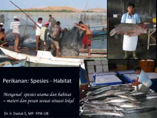 Perikanan :  Spesies  - Habitat