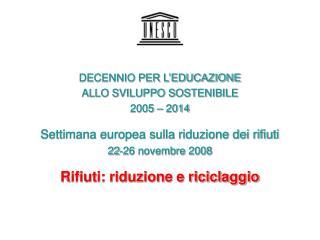 DECENNIO PER L'EDUCAZIONE ALLO SVILUPPO SOSTENIBILE 2005 – 2014