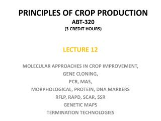 PRINCIPLES OF CROP PRODUCTION ABT-320 (3 CREDIT HOURS)