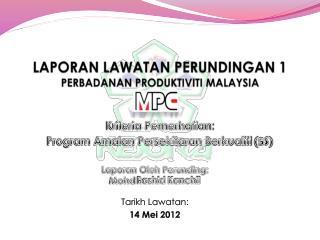 LAPORAN LAWATAN PERUNDINGAN 1 PERBADANAN PRODUKTIVITI MALAYSIA