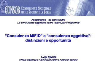 Assofinance � 23 aprile 2009  La consulenza oggettiva come valore per il risparmio