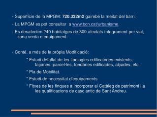 - Superf cie de la MPGM: 720.332m2 gaireb  la meitat del barri. - La MPGM es pot consultar  a bcnt