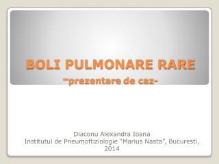 BOLI PULMONARE RARE - prezentare  de  caz -