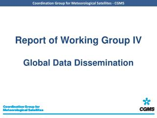 Report of Working Group IV Global Data Dissemination