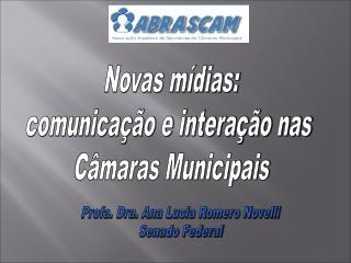 Novas m�dias: comunica��o e intera��o nas  C�maras Municipais
