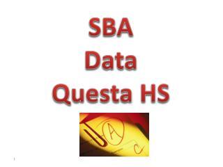 SBA  Data Questa HS