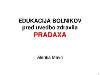 EDUKACIJA BOLNIKOV pred uvedbo zdravila PRADAXA
