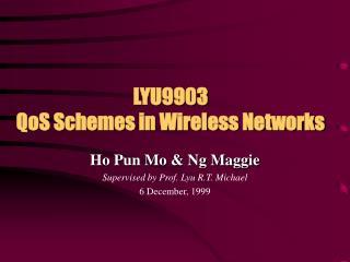 LYU9903 QoS Schemes in Wireless Networks