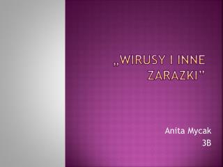 """""""Wirusy i inne zarazki"""""""