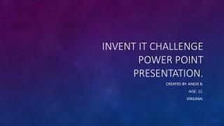 Invent it challenge power point presentation.