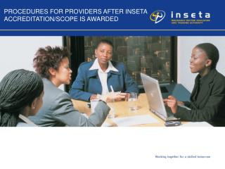 PROCEDURES FOR PROVIDERS AFTER INSETA ACCREDITATION