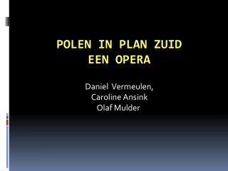 Polen in Plan Zuid Een opera
