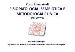 Prof.Claudio Borghi Dip.Medicina Interna, Dell'Invecchiamento e Scienze Nefrologiche
