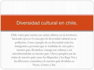 Diversidad cultural en chile.
