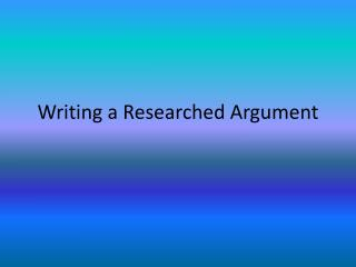 Writing a Researched Argument