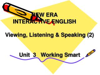 NEW ERA      INTERACTIVE ENGLISH Viewing, Listening & Speaking (2)
