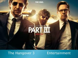 The  Hangover  3 Entertainment