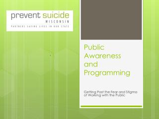 Public   Awareness and Programming