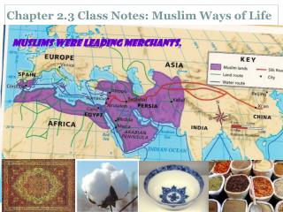 Chapter 2.3 Class Notes: Muslim Ways of Life