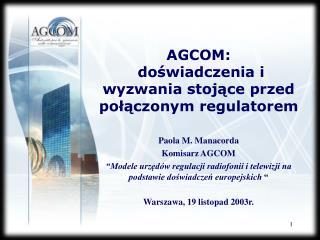 AGCOM:    doświadczenia i wyzwania stojące przed połączonym regulatorem